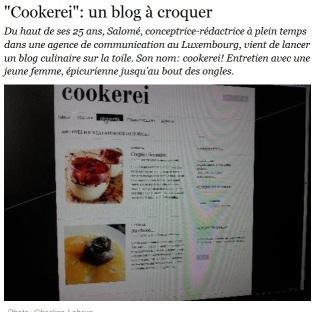wort.lu interviewe Cookerei pour son lancement - 26.02.13 http://www.wort.lu/fr/view/cookerei-un-blog-a-croquer-512b7c15e4b0367ed8ec382b