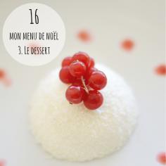 #RECETTE Découvrez le dessert de mon menu de Noël sur https://cookerei.com/2016/12/14/entree-plats-et-dessert-de-noel/
